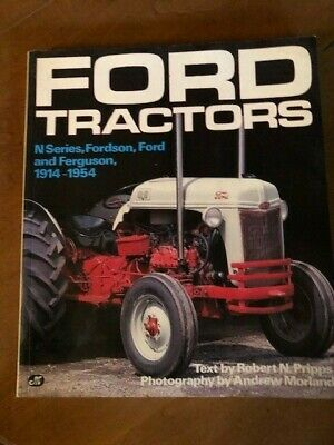 Ford Tractors N Series Fordson Ford And Ferguson 1914-1954 Book