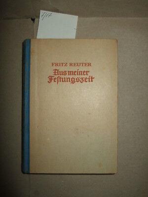 Aus meiner Festungszeit, Fritz Reuter, 1939, Biographischer Roman, Biographie