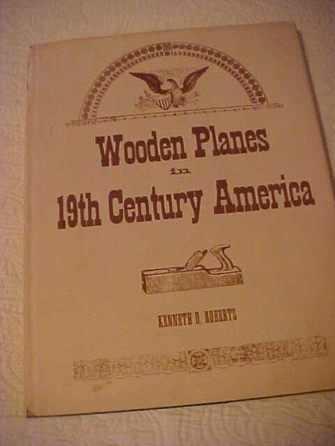 Wooden Planes in 19th Century America Kenneth Roberts SIGNED HB Book