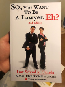 So, You Want To Be A Lawyer, Eh? - Law School Book