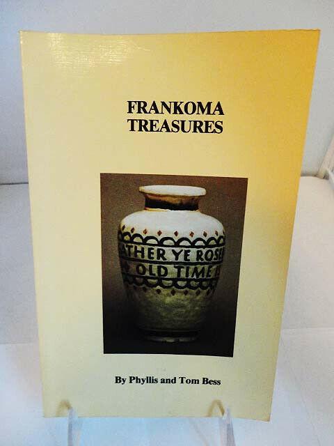 Vintage 1983 FRANKOMA TREASURES Phyllis & Tom Bess, 227 Pgs. Lots of Photos
