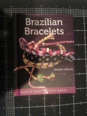 Brazilian Bracelets How to book - Sandra Lebrun - Search Press Mini Makes - New