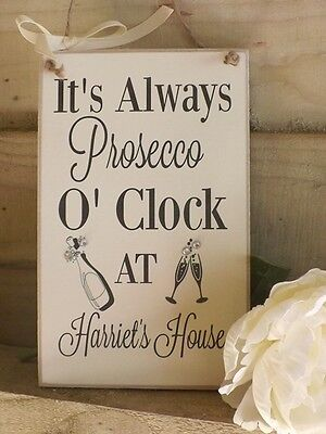 (Personalised Sign Housewarming gift it's always Prosecco O'clock plaque Keepsake)