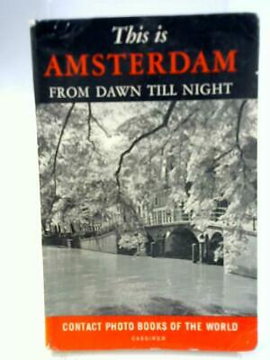 This is Amsterdam, From Dawn Till Night (Cas Oorthuys - 1955) (ID:73693)