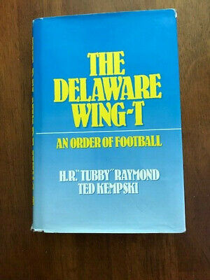 The Delaware Wing T An Order of Football Tubby Raymond