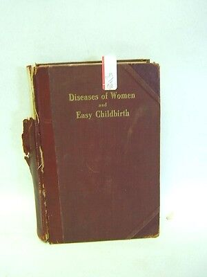 Diseases Of Women And Easy Childbirth Edition Limited To 500  198 C 1912