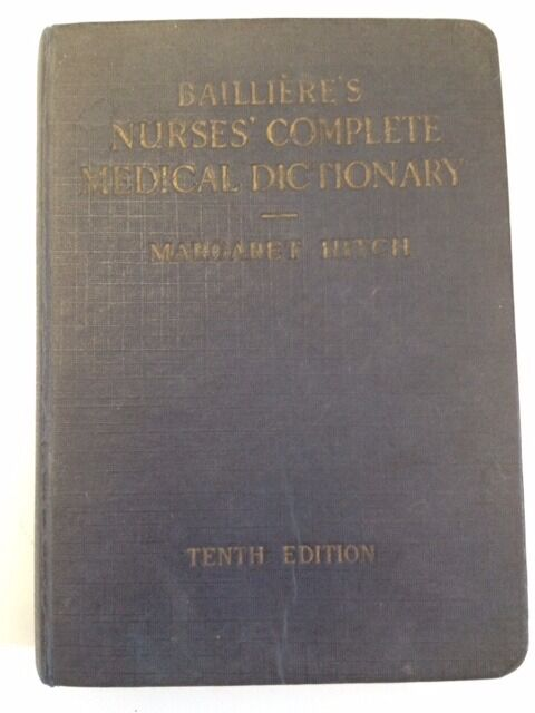 Vintage Balliere's Nurses' Complete *MEDICAL DICTIONARY* HB Tenth Edition 1943 Margaret E. Hitch
