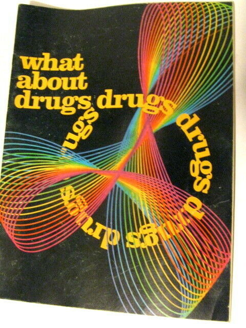What About Drugs Drug Use Prevention Magazine 1972.