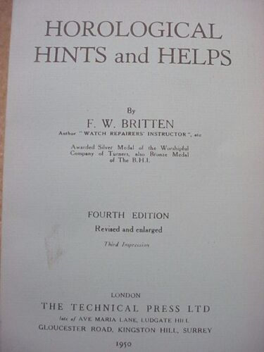 HOROLOGICAL HINTS AND HELPS 375 PAGES--4TH EDITION WRITTEN By FW Britten