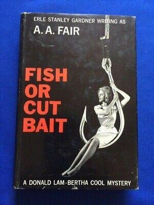 FISH OR CUT BAIT - 1ST ED ADVANCE COMP COPY BY ERLE STANLEY GARDNER AS A.A. FAIR