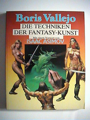 Boris Vallejo Die Techniken der Fantasy-Kunst von 1987 Vorwort Isaac Asimov