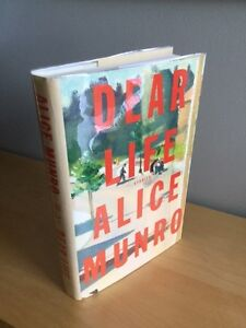 Alice Munro Dear Life: Stories Hardcover First Edition 2012