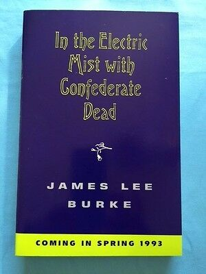IN THE ELECTRIC MIST WITH CONFEDERATE DEAD - ARC SIGNED BY JAMES LEE BURKE