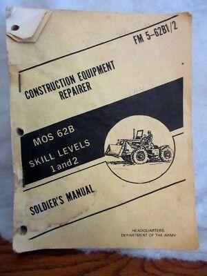 1978 Construction Equipment Soldier Manual Tm 5 62b 12 Army Repair Book