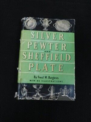 Silver Pewter and Sheffield Plate Fred Burgess  85 illustrations FREE SHIP Media