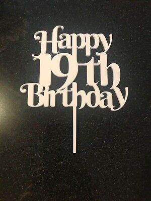 Happy 19th Birthday cake topper in white acrylic Happy Birthday celebration