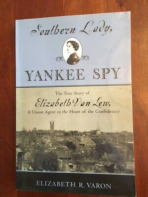 Southern Lady Yankee Spy: Elizabeth Van Lew, Union Agent in Heart of Confederacy (Yankee Spy)