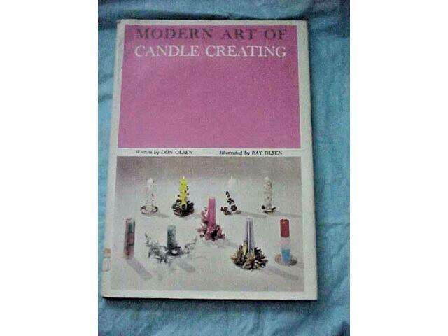 Modern Art of Candle Creating by Don Olsen Illustr