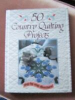""""""" 50 COUNTRY QUILTING PROJECTS"""" Step-by-step directions"""