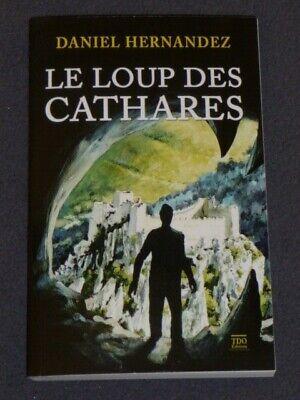 Daniel HERNANDEZ - Le loup des Cathares -TDO Collection poche - Roman historique
