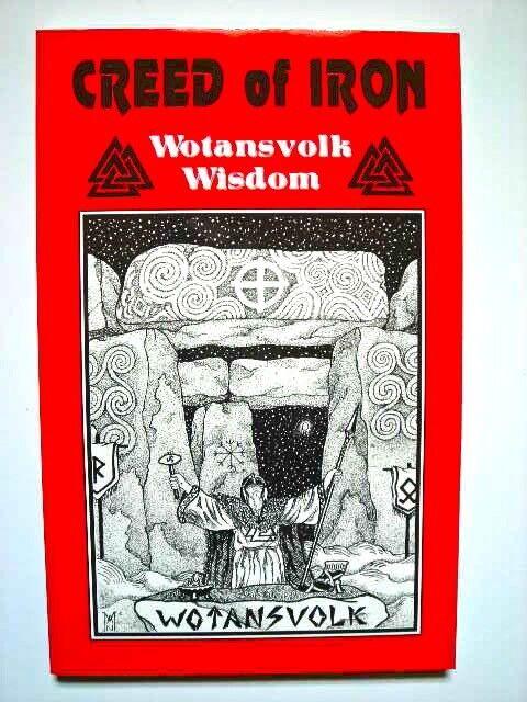 CREED OF IRON: Wotansvolk Wisdom, Aryan, Pagan, Viking, Runes, Nordic, Teutonic