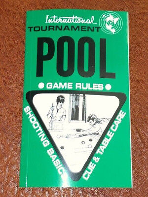 International Tournament Pool Game Rules Book - Shooting Basics - Cue Table Care