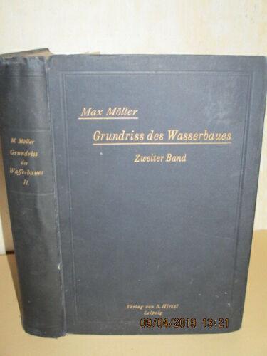 Max Möller, Grundriss des Wasserbaues, für Ingenieure Zweiter Band, 1906 (B2)