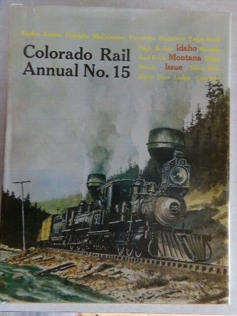 Colorado Rail Annual 15 Utah, Montana, Idaho Issue 1981  - $9.95