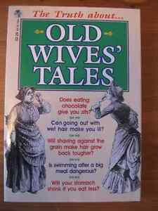 THE  TRUTH  ABOUT  OLD  WIVES'  TALES  ...  GREAT  GIFT!