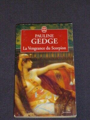 Pauline Gedge - La Vengeance du Scorpion - Roman historique - Le Livre de Poche