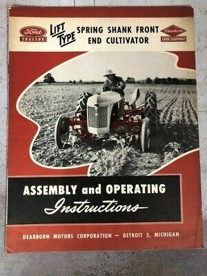 1947 Ford Dearborn Spring Shank Front End Cultivator Assembly Operating Ins.