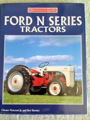 Originality Guide Ford N Series Tractors - Ideal For Owner Restorer Enthusiast