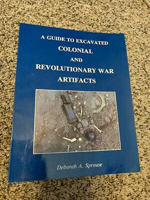 A Guide to Excavated Colonial & Revolutionary War Artifacts, Sprouse, 1988