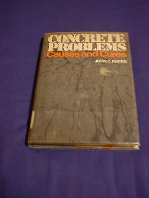 Concrete Problems  Causes And Cures By John C  Ropke 1982  Hc