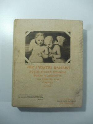 Per i vostri bambini poesie figure melodie scelte e annotate da E. Levi 1906