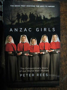 ANZAC GIRLS - The Other ANZACS Australian Nurses In WW1 book of ABC TV Series