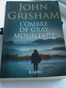 L'ombre de Gray Mountain  John Grisham   EXCELLENT ETAT