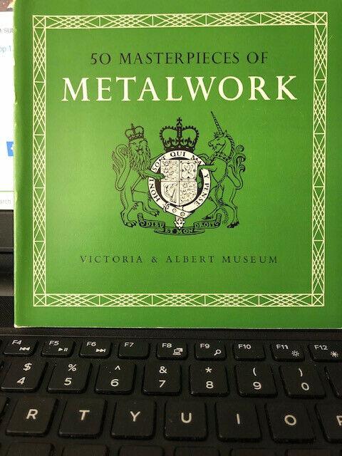 50 Masterpieces of Metalwork, Victoria & Albert Museum, 1968 2nd Impres of 1951