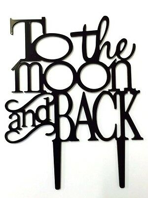 To The Moon and Back Anniversary Wedding Bday Cake Topper Party Decoration Sign ](Bday Signs)