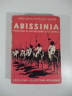 Abissinia, focolaio di agitazione dell'Africa, Huyn, Kalmer, Elettra Ed. 1936