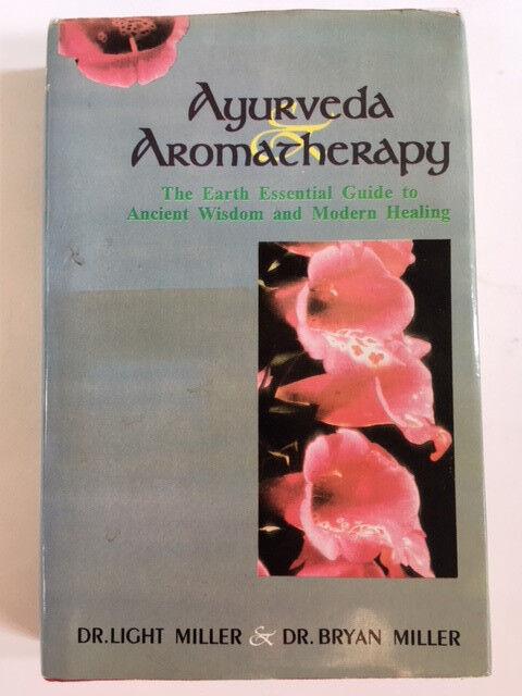 Ayurveda Aromatherapy Dr.Light Miller & Dr.Bryan Miller