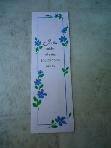 "White With Blue Flowers Cardboard Bookmark ""In The Midst Of Rain, The Rainbow Aw"
