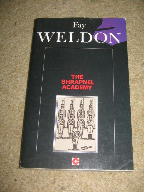 The Shrapnel Academy by Fay Weldon PB novel about men women & war