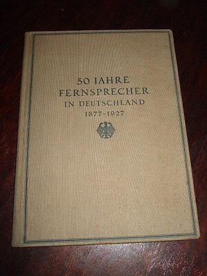 50 Jahre Fernsprecher in Deutschland 1877-1927,Postgeschichte,1927,Antikbuch