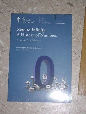 Teaching Company ZERO TO INFINITY A History of Numbers Course Guidebook (Zero To Infinity A History Of Numbers)