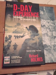 The D-Day Experience: The Invasion to The Liberation of Paris