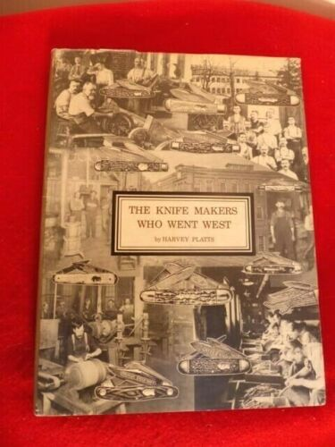 The Knife Makers Who Went West by Harvey Platts ld