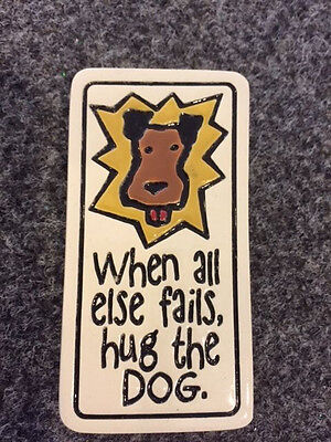 NWT Spooner Creek Magnet All Fails Hug The Dog Handmade Etched Clay PlaqueSign