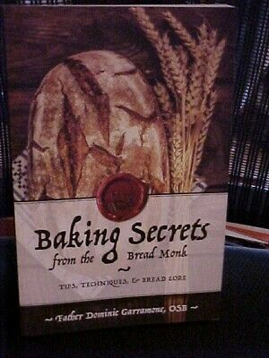 Baking Secrets from the Bread Monk Cookbook Father Dominic Garramone