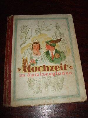 Hochzeit im Spielzeugladen,A.Hauenstein,1947,seltenes Antik-Kinderbuch
